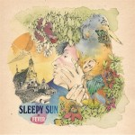 Sleepy Sun-Fever