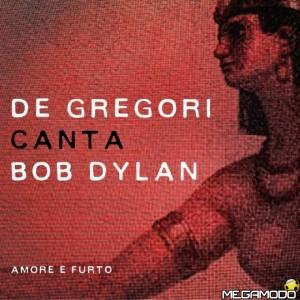 De-Gregori-canta-Bob-Dylan-Amore-e-Furto_cover_b[51]