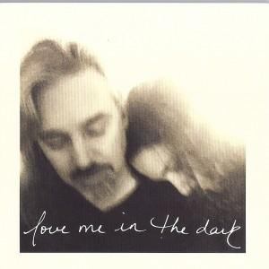 love me i n the dark_0001